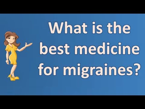 What is the best medicine for migraines ? | Good Health and More