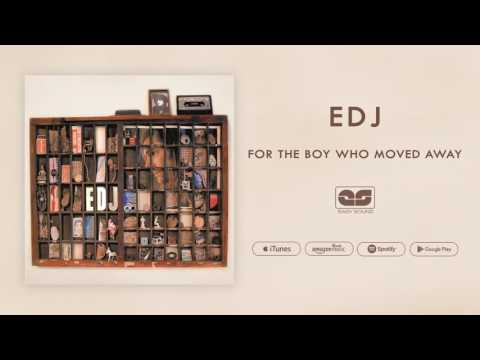 EDJ - For The Boy Who Moved Away
