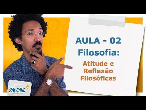 Salviano Feitoza - Aula 02: FILOSOFIA - Atitude e reflexão filosófica