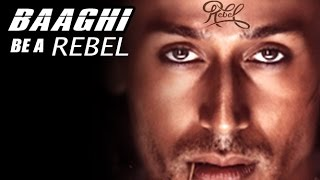 Baaghi  Be A Rebel For Love 2016 Trailer First Look   Tiger Shroff  Shraddha Kapoor