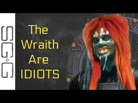 The Wraith are Idiots