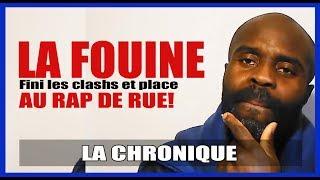 LA FOUINE - Fini les clashs et place au rap de rue!