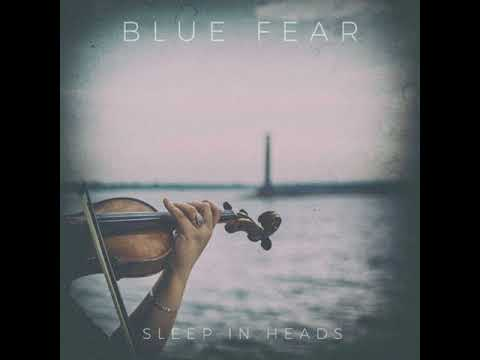 Sleep In Heads - Blue Fear [Official Audio]