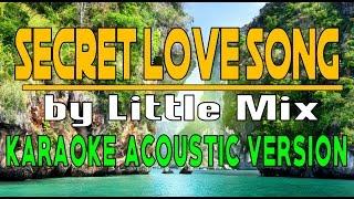 SECRET LOVE SONG - KARAOKE ACOUSTIC VERSION HD (by Little Mix ft. Jason Derulo) ✔ Video