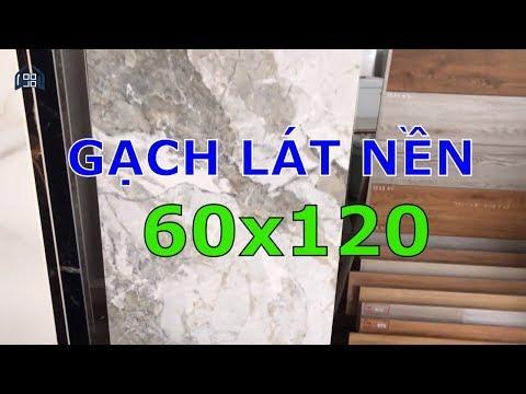 Gạch lát nền 60x120 cao cấp giá rẻ quận 1|Gạch lát nền 600x1200 mới nhất