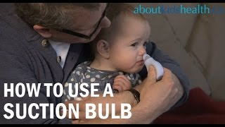 How to use a nasal aspirator or suction bulb