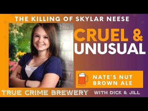 Good evening messages - Cruel and Unusual: The Killing of Skylar Neese