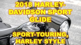 8. 2018 Harley-Davidson Sport Glide, Harley tweaks its new Softail platform with a sport-touring angle