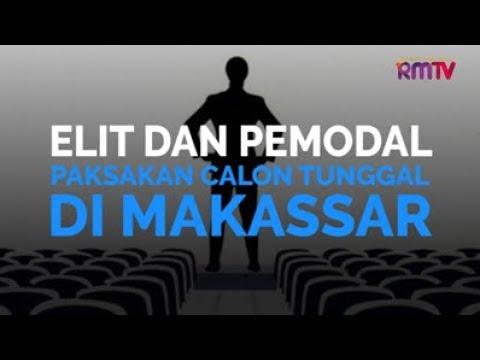 Elit Dan Pemodal Paksakan Calon Tunggal Di Makassar
