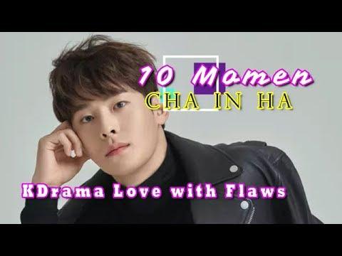 10 Momen Cha In Ha di KDrama Terakhir Love with Flaws