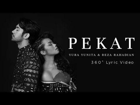 Yura Yunita & Reza Rahadian - Pekat (360° Lyric Video)