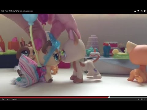 "♬ Katy Perry ""Birthday"" LPS version (music video)♬"