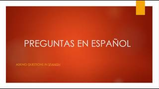 In this video, we learn the many different ways to form questions in Spanish.