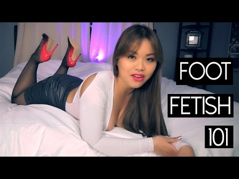Foot Fetishism 101 -  The Basics of Foot Fetish