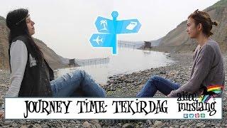 Tekirdag Turkey  City new picture : JOURNEY TIME: TEKIRDAG?! I TURKEY