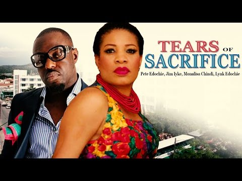 Tears Of Sacrifice    - Nigerian Nollywood Movie