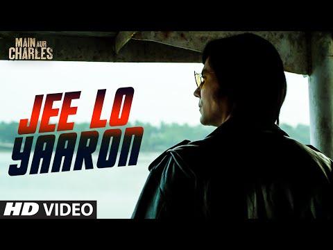 Jee Lo Yaaron VIDEO Song   Main Aur Charles   Randeep Hooda   T-Series