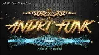Andi 88™ - Trumpet Vs Squard Brass (ORIGINAL MIX)