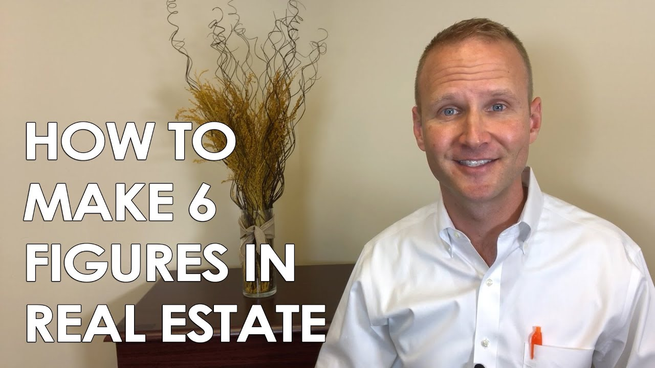 How to Make 6 Figures in Real Estate