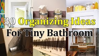 30 Brilliant Organizing Ideas For Tiny Bathroom