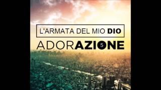 L'armata del mio Dio | ADORAZIONE 5