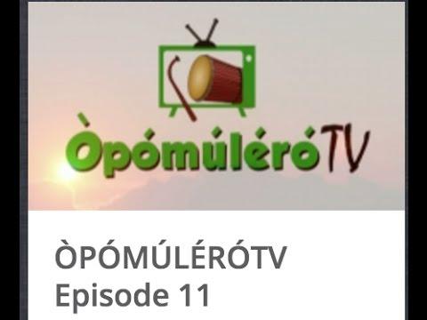 ÒPÓMÚLÉRÓTV Episode 11 (Túndé Kèlání)
