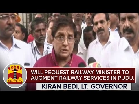 Will-request-Railway-Minister-to-augment-Railway-Services-in-Puducherry--Kiran-Bedi-Lt-Governor