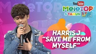Video Harris J - Save Me From Myself | Persembahan LIVE MeleTOP MP3, 3GP, MP4, WEBM, AVI, FLV Juni 2018