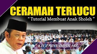 Download Video (Ceramah Terlucu) Tutorial Membuat Anak Sholeh - KH Zainuddin MZ MP3 3GP MP4