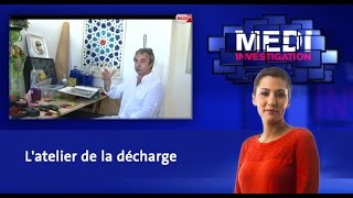 Medi Investigation : L'atelier de la décharge