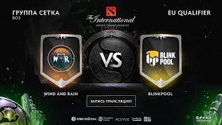 Wind and Rain vs Blinkpool, The International EU QL, game 1 [Lum1Sit , Mortalles]