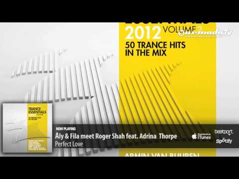 Aly & Fila meet Roger Shah - Perfect (From Trance Essentials 2012, Vol. 2)