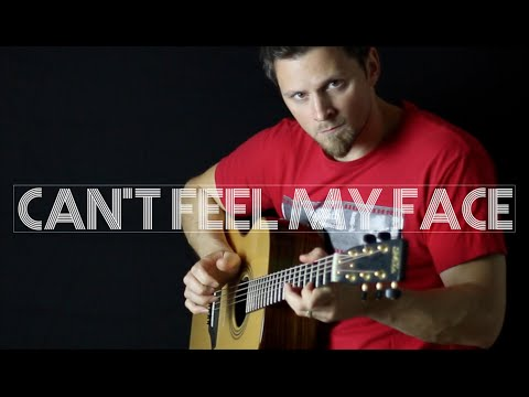 Can't Feel My Face - The Weeknd | Fingerstyle Guitar