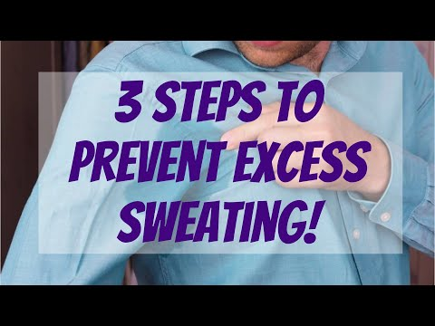 Follow These 3 Steps to Prevent Excess Sweating!