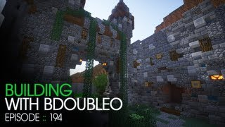 Minecraft Building with BdoubleO - Episode 194 - 1.7 Features!&Back to Building