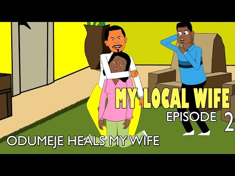 My Local Wife 2 - Odumeje delivers my wife