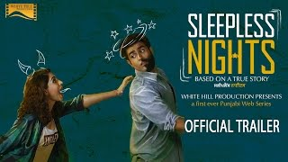 Trailer- Sleepless Nights (First Ever Punjabi Web Series) A series by Sahil Dev