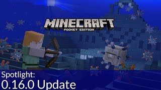 What's New in Minecraft PE & Windows 10 Edition 0.16.0 Snapshot