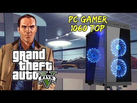 PC GAMER 1060 TOP - GTA V