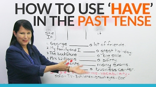"""A basic, important grammar lesson for anyone learning English! Do we say """"he didn't have"""" or """"he didn't has""""? If you are not sure of the correct form of the verb, this lesson is for you. It's a good idea to solidify basic, essential grammar concepts. In this lesson, I will teach you how to use the past tense of the commonly confused verb """"to have"""" in affirmative, negative, and question forms. Practice with me and master this important verb! After watching, take the opportunity to practice what you've learned by doing the quiz at http://www.engvid.com/english-grammar-the-past-tense-of-have/ . No more embarrassing mistakes for you!TRANSCRIPTHi. I'm Rebecca from engVid, and this is a lesson for English learners of all levels, so whether you're a beginner, intermediate, advanced, or somewhere in between, this lesson I believe will help you. Why? Because in this lesson I'm going to review the verb """"to have"""" in the past tense. Now, as you probably know because you've been speaking English, the verb """"to have"""" is a very important verb for two reasons. First of all, we use it by itself for lots and lots of things. And secondly, because we also use it not only by itself, but as a helping verb with some of the advanced tenses. Right? With the perfect tenses. But we're not going to go into that. We're just focusing here on how to use the verb """"to have"""" in the past tense, because this is also something where a lot of students make mistakes, but not you after just a few minutes. So, let's get started.Okay. So, what is important here is that actually in English the past tense becomes very easy, and a lot easier than many other languages. Why? Because with whatever subject we have you have to use only one verb. You don't have to change the verb based on the subject. So, in the past tense... Remember this is not the present tense. In the past tense the verb """"to have"""" becomes """"had"""". Okay? Say it after me: """"had"""". Good. So in other words, I'm going to give you a very simple sentence. O"""