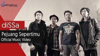diSSa - Pejuang Sepertimu (Official Music Video)