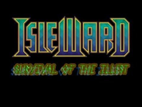 Isleward: Survival of the Illist (Episode 1)