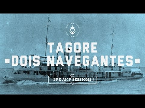 Tagore - Dois Navegantes (Ave Sangria)