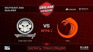 Execration vs TNC, DreamLeague SEA Qualifier, game 2 [Adekvat, 4ce]