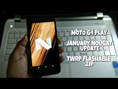 Moto G4 Play | TWRP Flashable | Jan 5 2018 Final Official Stock Nougat 7.1.1 Rom file !!