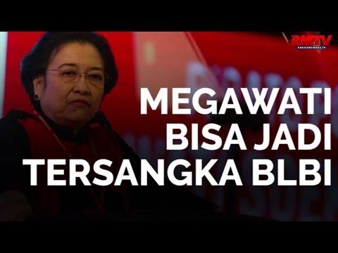 Megawati Bisa Jadi Tersangka BLBI