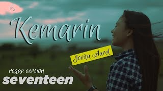 Video KEMARIN - SEVENTEN cover by Jovita Aurel - REGGAE VERSION MP3, 3GP, MP4, WEBM, AVI, FLV Maret 2019