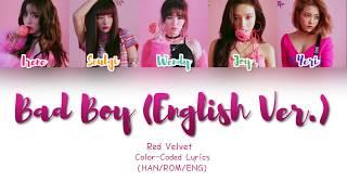 Red Velvet (레드벨벳) - Bad Boy (English Ver.) [Color Coded Lyrics] (HAN|ROM|ENG)