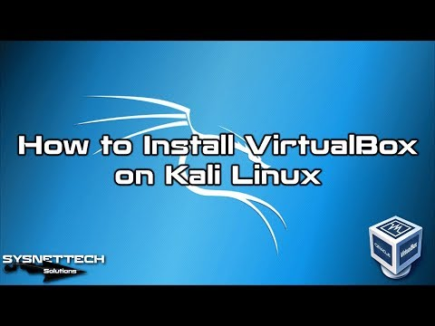How to Install VirtualBox on Kali Linux 2019.1a | SYSNETTECH Solutions