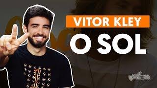 image of O SOL - Vitor Kley (aula de violão simplificada)